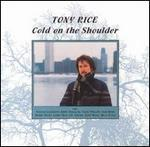 Tony Rice - Cold on the Shoulder