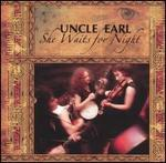Uncle Earl - She Waits for Night