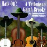 Various Artists - Hats Off: A Tribute to Garth Brooks