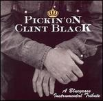 Various Artists - Pickin on Clint Black