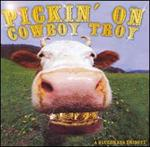 Various Artists - Pickin\' on Cowboy Troy