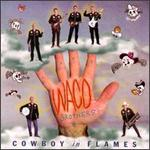 Waco Brothers - Cowboy in Flames