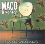 Waco Brothers - Electric Waco Chair