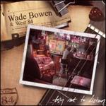 Wade Bowen - Try Not to Listen