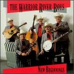 Warrior River Boys - New Beginnings