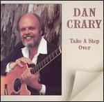 Dan Crary - Take a Step over