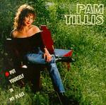 Pam Tillis - Put Yourself in My Place